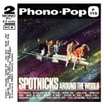 SPOTNICKS - Phono-pop P 119 av b Around The World